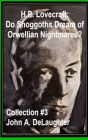 H.P. Lovecraft: Do Shoggoths Dream of Orwellian Nightmares? (Collection #3) Cover Image