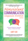 Nonviolent Communication Companion Workbook, 2nd Edition: A Practical Guide for Individual, Group, or Classroom Study (Nonviolent Communication Guides) Cover Image