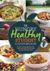 The Hungry Healthy Student Cookbook: More than 200 recipes that are delicious and good for you too Cover Image