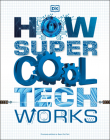 How Super Cool Tech Works Cover Image