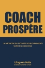 Coach Prospère: La Méthode en 3 étapes pour (vraiment) vivre du coaching Cover Image