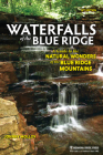 Waterfalls of the Blue Ridge: A Guide to the Natural Wonders of the Blue Ridge Mountains Cover Image