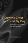 Gravity's Ghost and Big Dog: Scientific Discovery and Social Analysis in the Twenty-First Century Cover Image