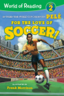 World of Reading For the Love of Soccer!: Level 2 Cover Image