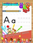 Preschool ABC 123 Worksheet Book: Trace Letters Of The Alphabet and Sight Words (On The Go): Preschool Practice Handwriting Workbook Pre K, Kindergart Cover Image
