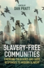 Slavery-Free Communities: Emerging Theologies and Faith Responses to Modern Slavery Cover Image