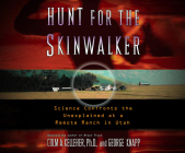 Hunt for the Skinwalker: Science Confronts the Unexplained at a Remote Ranch in Utah Cover Image