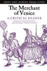 The Merchant of Venice: A Critical Reader (Arden Early Modern Drama Guides) Cover Image