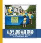 Alex's Lemonade Stand: Charities Started by Kids! (Community Connections: How Do They Help?) Cover Image