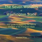 The Seven Wonders of Washington State: Your Guide to Exploring the Natural Wonders of the Evergreen State Cover Image