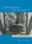 Melodrama and Modernity: Early Sensational Cinema and Its Contexts (Film and Culture) Cover Image