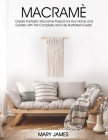 Macrame: Create Fantastic Macramè Projects for Your Home and Garden with This Complete and Fully Illustrated Guide! Cover Image