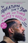The Marathon Don't Stop: The Life and Times of Nipsey Hussle Cover Image