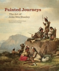 Painted Journeys, Volume 17: The Art of John Mix Stanley Cover Image