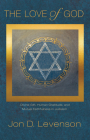 The Love of God: Divine Gift, Human Gratitude, and Mutual Faithfulness in Judaism (Library of Jewish Ideas #8) Cover Image