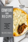 Comfort Food Recipe: Exciting Health-focused Recipes That You'll Love for Days (Yummy Comfort Food Breakfast Cookbook) Cover Image
