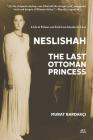 Neslishah: The Last Ottoman Princess Cover Image