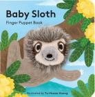 Baby Sloth: Finger Puppet Book: (Finger Puppet Book for Toddlers and Babies, Baby Books for First Year, Animal Finger Puppets) Cover Image