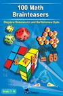 100 Math Brainteasers (Grade 7, 8, 9, 10). Arithmetic, Algebra and Geometry Brain Teasers, Puzzles, Games and Problems with Solutions: Math olympiad c Cover Image