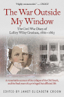 The War Outside My Window: The Civil War Diary of Leroy Wiley Gresham, 1860-1865 Cover Image