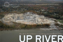 Up River: Man-Made Sites of Interest on the Hudson from the Battery to Troy (Center for Land Use Interpretation American Regional Landscape) Cover Image