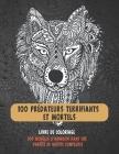 100 prédateurs terrifiants et mortels - Livre de coloriage - 100 modèles d'animaux dans une variété de motifs complexes Cover Image