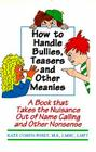 How to Handle Bullies, Teasers and Other Meanies: A Book That Takes the Nuisance Out of Name Calling and Other Nonsense Cover Image