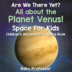Are We There Yet? All About the Planet Venus! Space for Kids - Children's Aeronautics & Space Book Cover Image