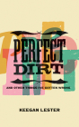 Perfect Dirt: And Other Things I've Gotten Wrong Cover Image