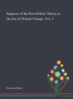 Impasses of the Post-Global: Theory in the Era of Climate Change, Vol. 2 Cover Image