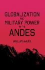 Globalization and Military Power in the Andes Cover Image