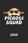 Pierogi Squad 2020: Kalender Polen Herkunft - Piroggen Piroggi Planer - Polnisches Essen Terminplaner - Terminkalender Wochenplaner, Monat Cover Image