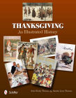 Thanksgiving: An Illustrated History Cover Image