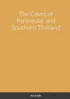 The Caves of Peninsular and Southern Thailand Cover Image