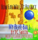 How Far Will It Bounce?: My Blue Ball (How High Will It Fly #2) Cover Image
