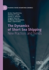 The Dynamics of Short Sea Shipping: New Practices and Trends Cover Image