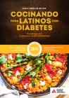 Cooking for Latinos with Diabetes (Cocinando Para Latinos Con Diabetes), 3rd Edition Cover Image