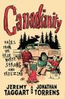 Canadianity: Tales from the True North Strong and Freezing Cover Image