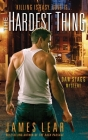 Hardest Thing: A Dan Stagg Mystery Cover Image