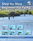Step-By-Step Beginner Fly Tying Manual & DVD (No Nonsense Fly Fishing Guidebooks) Cover Image