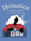 Divination: A Little Introduction to Tarot, Runes, Tea Leaves, and More (RP Minis) Cover Image