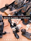 How to Choose and Use Bench Planes & Scrapers Cover Image