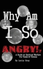 Why Am I So Angry?!: A Guide on Spiritual Warfare for Teens & Tweens. Cover Image