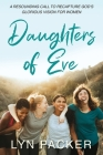 Daughters Of Eve: A resounding call to recapture God's glorious vision for women Cover Image