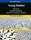 Young Sheldon Maze and Word Search Activity Puzzle Book: TV Series Edition Cover Image