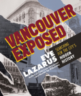 Vancouver Exposed: Searching for the City's Hidden History Cover Image