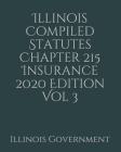 Illinois Compiled Statutes Chapter 215 Insurance 2020 Edition Vol 3 Cover Image