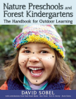 Nature Preschools and Forest Kindergartens: The Handbook for Outdoor Learning Cover Image