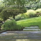 Heaven Is a Garden: Designing Serene Outdoor Spaces for Inspiration and Reflection Cover Image