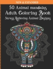 50 Animal mandalas Adult Coloring Book: Stress Relieving Animal Designs Cover Image